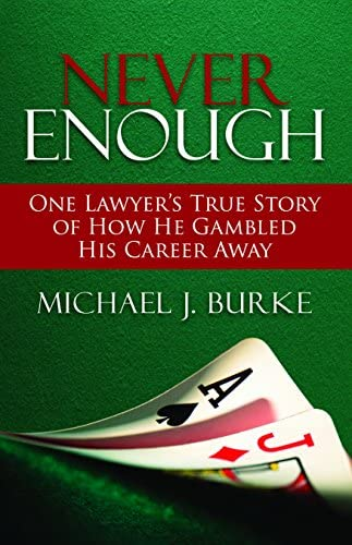 Never Enough One Lawyer s True Story of How He Gambled His Career Away product image