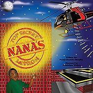 Nana's Top Secret Mission