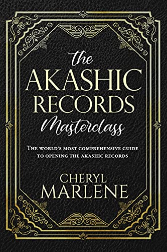 Compare Textbook Prices for The Akashic Records Masterclass: The World's Most Comprehensive Guide to Opening the Akashic Records  ISBN 9781945868962 by Marlene, Cheryl