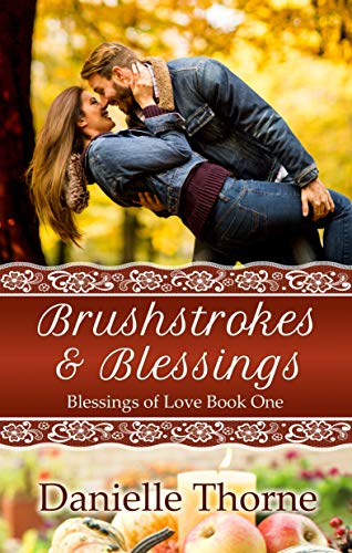 Brushstrokes and Blessings (Blessings of Love Book 1) by [Danielle Thorne]