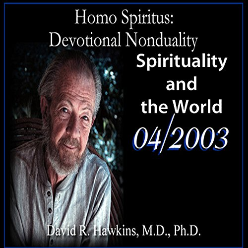 Homo Spiritus: Devotional Nonduality Series (Spirituality and the World - April 2003) cover art