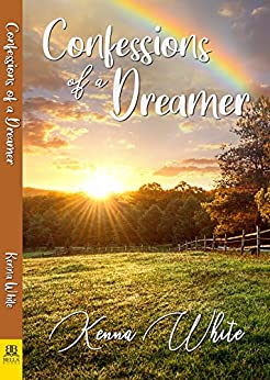 Confessions of a Dreamer by [Kenna White]