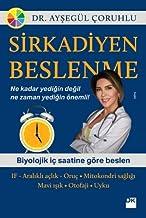 Sirkadiyen Beslenme: Ne kadar yedigin önemli degil ne zaman yedigin önemli! (Turkish Edition)