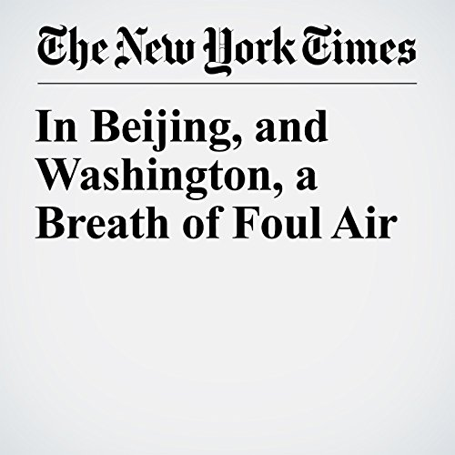 In Beijing, and Washington, a Breath of Foul Air copertina