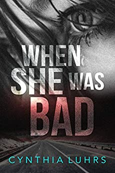 When She Was Bad (Hope Jones Book 2) by [Cynthia Luhrs]
