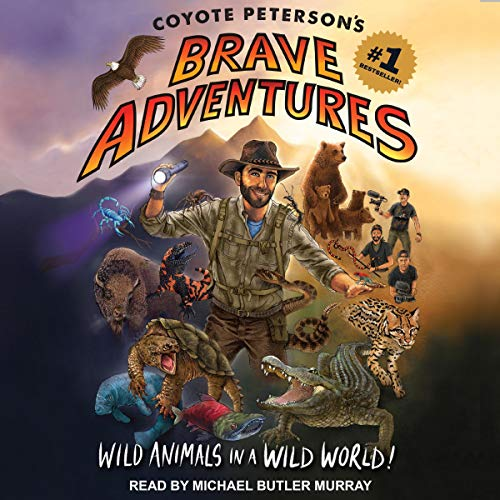Coyote Peterson's Brave Adventures audiobook cover art