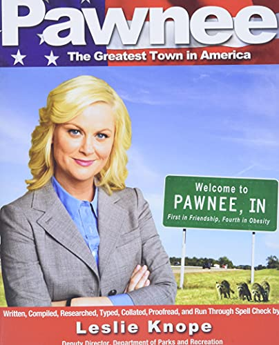Compare Textbook Prices for Pawnee: The Greatest Town in America Original Edition ISBN 8601406207981 by Knope, Leslie