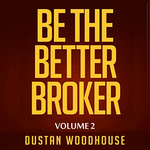 Be the Better Broker, Volume 2 audiobook cover art