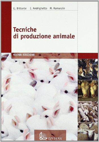 Tecniche di Produzione Animale. Per le Scuole superiori