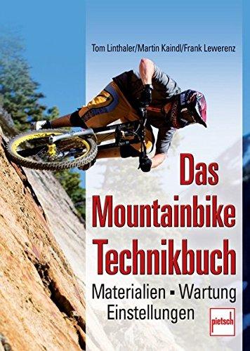 Das Mountainbike-Technikbuch: Materialien - Wartung - Einstellungen