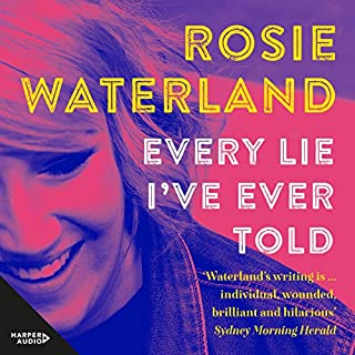 Every Lie I've Ever Told                   By:                                                                                                                                 Rosie Waterland                               Narrated by:                                                                                                                                 Caroline Lee                      Length: 8 hrs and 29 mins     15 ratings     Overall 4.1