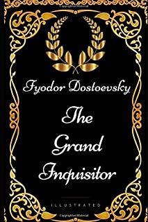 The Grand Inquisitor: By Fyodor Dostoevsky - Illustrated
