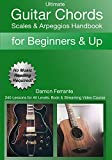 Ultimate Guitar Chords, Scales & Arpeggios Handbook: 240-Lesson, Step-By-Step Guitar Guide, Beginner to Advanced Levels (Book & Videos) (English Edition)
