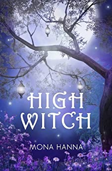 High Witch (High Witch Book 1) by [Mona Hanna]