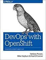 DevOps with OpenShift: Cloud Deployments Made Easy
