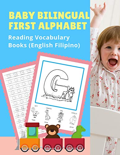 Baby Bilingual First Alphabet Reading Vocabulary Books (English Filipino: 100+ Learning ABC frequency visual dictionary flash card games ... toddler preschoolers kindergarten ESL kids.