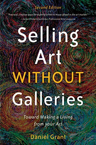 Download Selling Art Without Galleries: Toward Making a Living from Your Art 1621536114