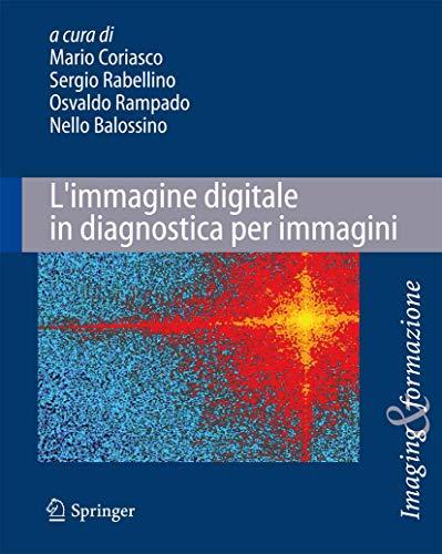 L'immagine digitale in diagnostica per immagini: Tecniche e applicazioni