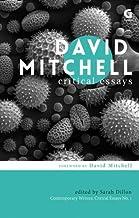 David Mitchell: Critical Essays (Contemporary Writers: Critical Essays)