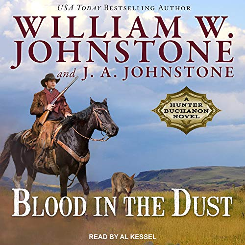Blood in the Dust Audiobook By William W. Johnstone, J. A. Johnstone cover art