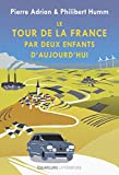 Le tour de la France par deux enfants d'aujourd'hui