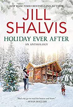 Holiday Ever After: One Snowy Night, Holiday Wishes & Mistletoe in Paradise by [Jill Shalvis]
