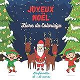 Joyeux Noël – Livre de coloriage enfants 4-8 ans: Excellent Cadeau Pour Enfants - 166 Magnifiques Dessins de Noël à Colorier