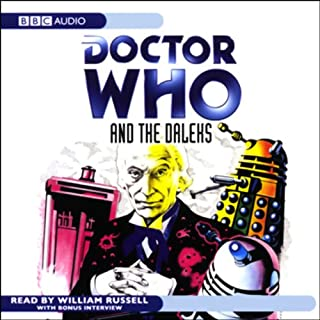 Doctor Who and the Daleks                   By:                                                                                                                                 David Whitaker                               Narrated by:                                                                                                                                 William Russell                      Length: 5 hrs and 24 mins     34 ratings     Overall 4.6