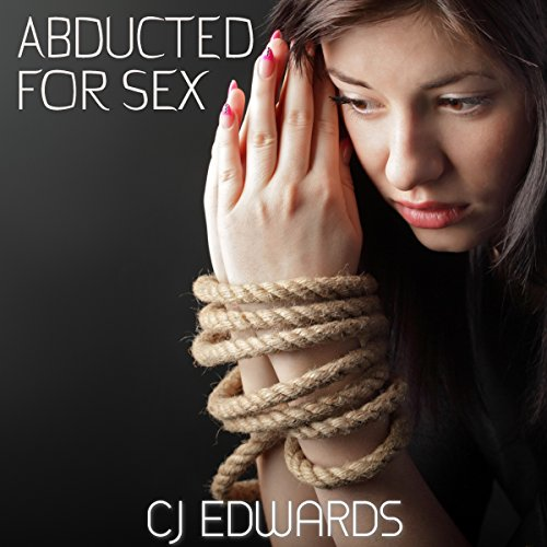 Abducted For Sex: Taken - Owned and Pleasured audiobook cover art