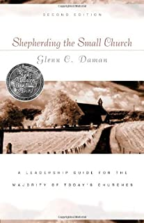 Shepherding the Small Church: A Leadership Guide for the Majority of Today's Churches (Gold Medallion-Finalist)