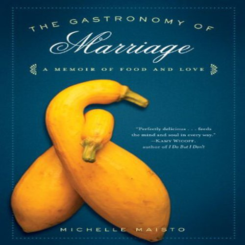 The Gastronomy of Marriage audiobook cover art