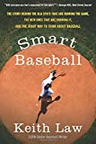 Smart Baseball: The Story Behind the Old Stats That Are Ruining the Game, the New Ones That Are Running It,...