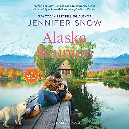 Alaska Reunion: A Wild River Novel, Book 5