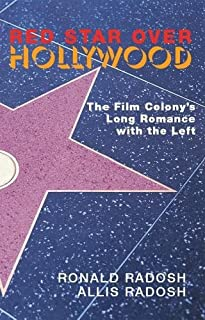 Red Star Over Hollywood: The Film Colony s Long Romance with the Left