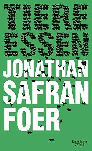 Tiere essen von Foer. Jonathan Safran (2010) Gebundene Ausgabe