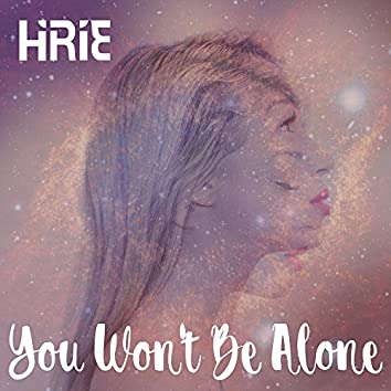 You Won't Be Alone