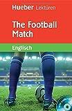 The Football Match: Stufe 1. 1. Lernjahr / 5. Klasse