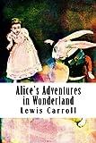 Alice's Adventures in Wonderland - CreateSpace Independent Publishing Platform - 03/10/2017