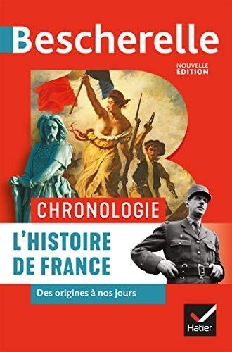 Bescherelle Chronologie de l'histoire de France : des origines à nos jours (Chronologies) (French Edition)