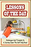 Lessons Of The Day: Challenges And Triumphs In A Journey Down The Self-Help Road: Family & Personal Growth Kindle Store (English Edition)