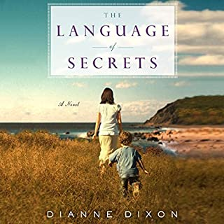 The Language of Secrets                   By:                                                                                                                                 Dianne Dixon                               Narrated by:                                                                                                                                 Rebecca Lowman                      Length: 8 hrs and 9 mins     29 ratings     Overall 4.3