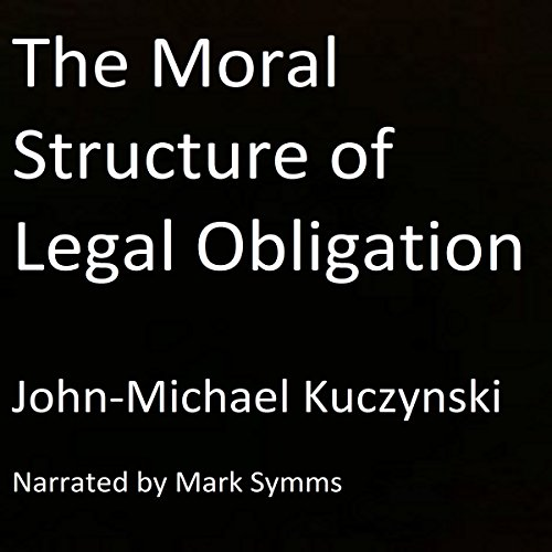 The Moral Structure of Legal Obligation audiobook cover art