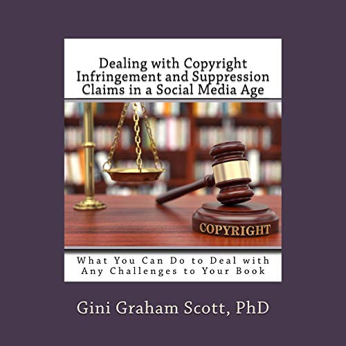Couverture de Dealing with Copyright Infringement and Suppression Claims in a Social Media Age