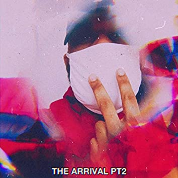 The Arrival, Pt. 2