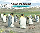 About Penguins: A Guide for Children (The About Series)