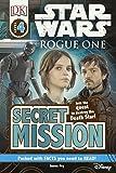 DK READER SW ROGUE 1 SECRET MI (Star Wars Rogue One)