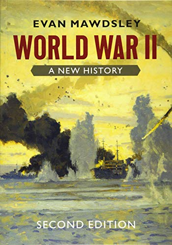 Compare Textbook Prices for World War II: A New History 2 Edition ISBN 9781108791403 by Mawdsley, Evan