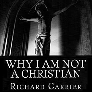 Why I Am Not a Christian: Four Conclusive Reasons to Reject the Faith audiobook cover art