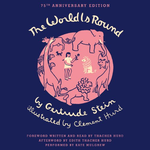 The World Is Round                   De :                                                                                                                                 Gertrude Stein,                                                                                        Clement Hurd,                                                                                        Thacher Hurd                               Lu par :                                                                                                                                 Kate Mulgrew,                                                                                        Thacher Hurd                      Durée : 2 h et 5 min     1 notation     Global 5,0