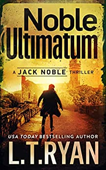 Noble Ultimatum (Jack Noble Thrillers Book 13) by [L.T. Ryan]